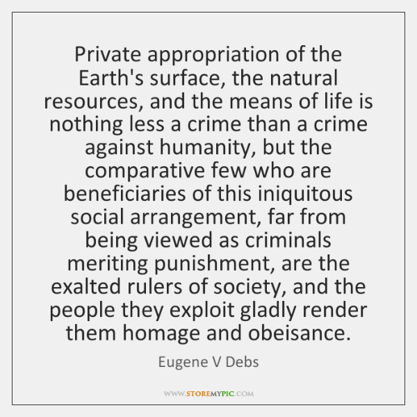 Private appropriation of the Earth's surface, the natural resources, and the means ...