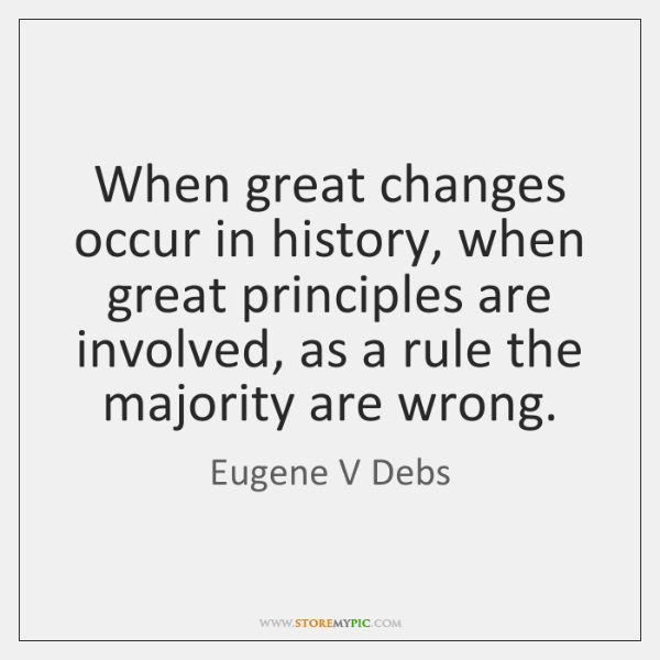 When great changes occur in history, when great principles are involved, as ...