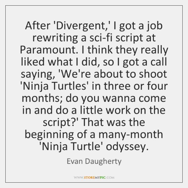 After 'Divergent,' I got a job rewriting a sci-fi script at ...