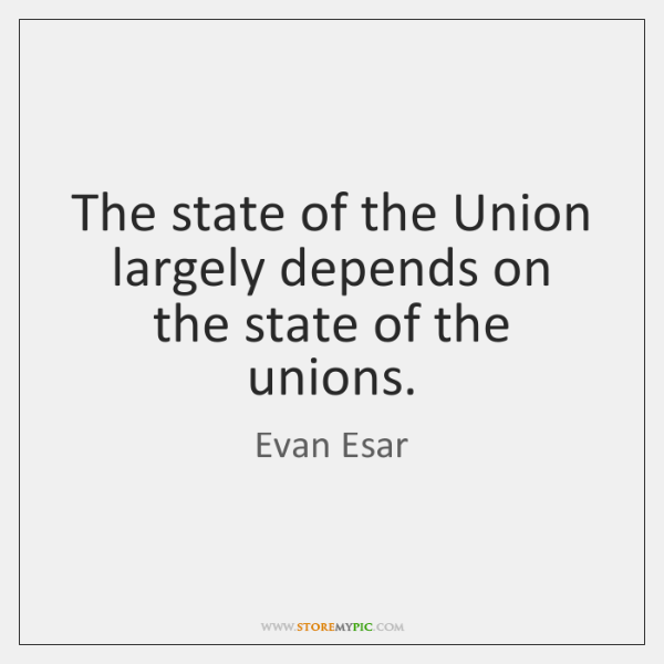 The state of the Union largely depends on the state of the ...