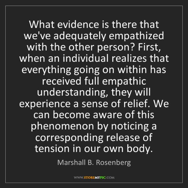 Marshall B. Rosenberg: What evidence is there that we've adequately empathized...