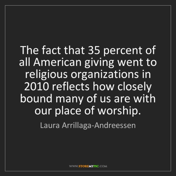 Laura Arrillaga-Andreessen: The fact that 35 percent of all American giving went...