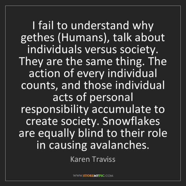 Karen Traviss: I fail to understand why gethes (Humans), talk about...