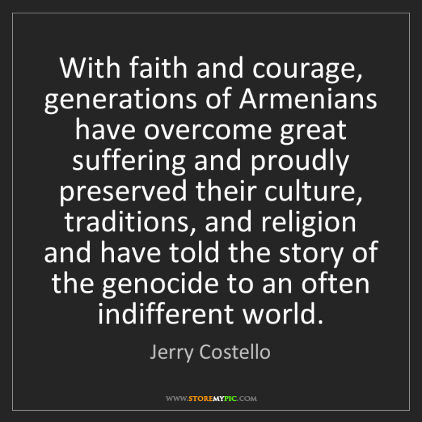 Jerry Costello: With faith and courage, generations of Armenians have...