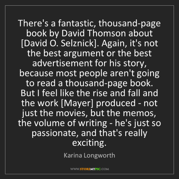 Karina Longworth: There's a fantastic, thousand-page book by David Thomson...