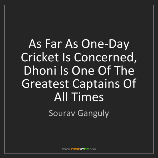 Sourav Ganguly: As Far As One-Day Cricket Is Concerned, Dhoni Is One...