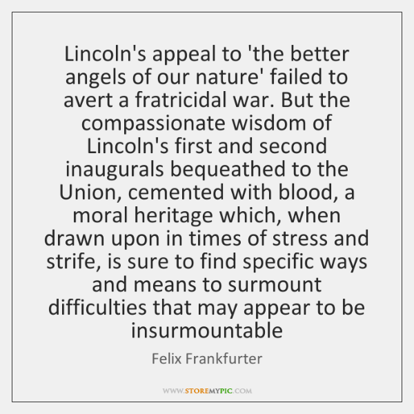 Lincoln's appeal to 'the better angels of our nature' failed to avert ...