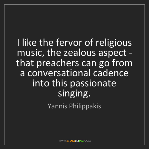Yannis Philippakis: I like the fervor of religious music, the zealous aspect...