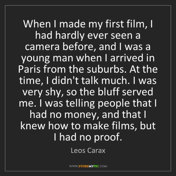 Leos Carax: When I made my first film, I had hardly ever seen a camera...