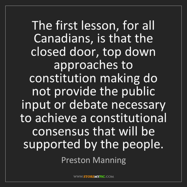 Preston Manning: The first lesson, for all Canadians, is that the closed...