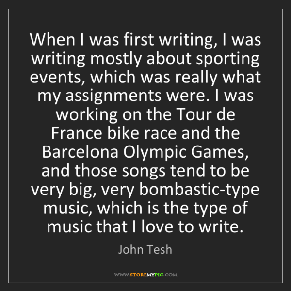 John Tesh: When I was first writing, I was writing mostly about...