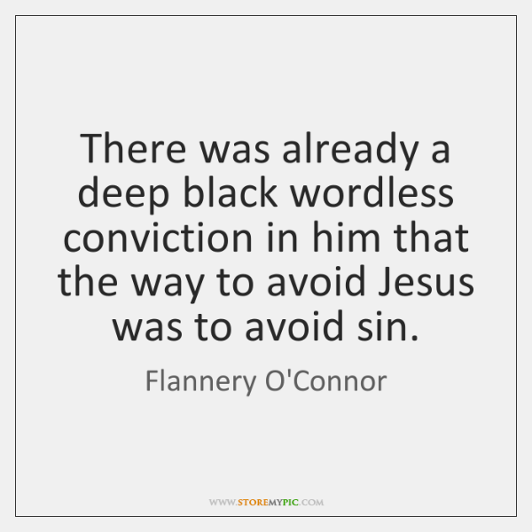 There was already a deep black wordless conviction in him that the ...