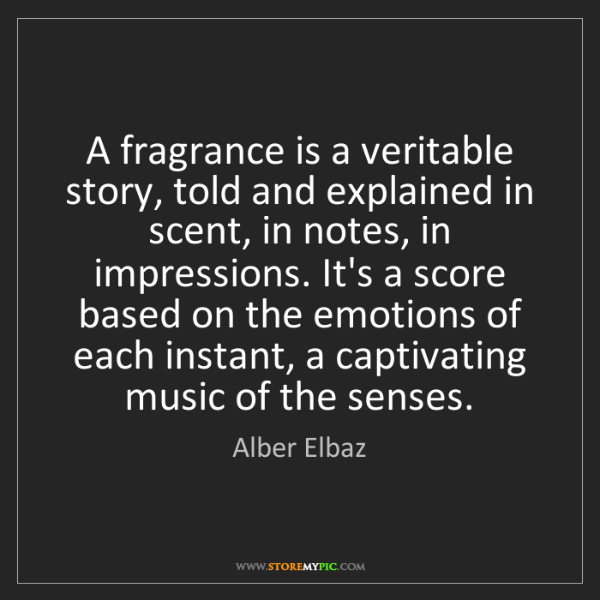 Alber Elbaz: A fragrance is a veritable story, told and explained...