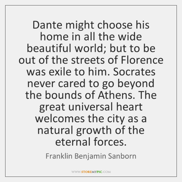 Dante might choose his home in all the wide beautiful world; but ...