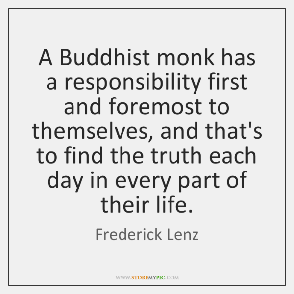 A Buddhist monk has a responsibility first and foremost to themselves, and ...