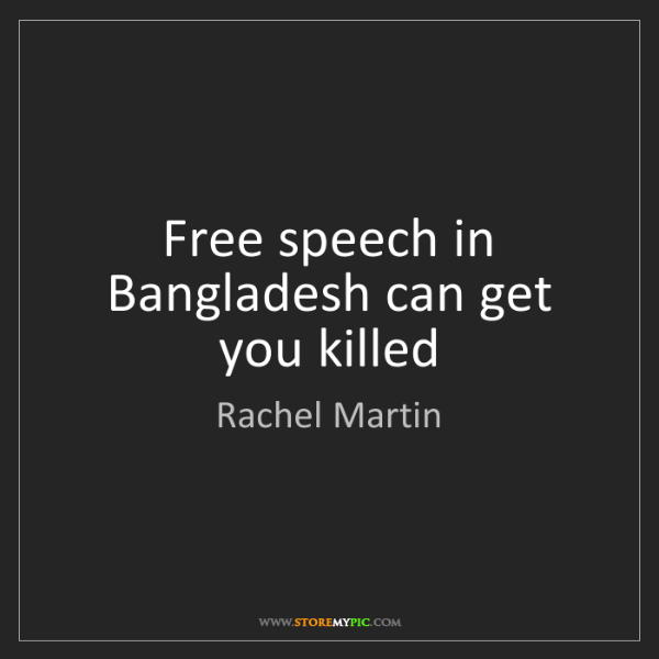 Rachel Martin: Free speech in Bangladesh can get you killed
