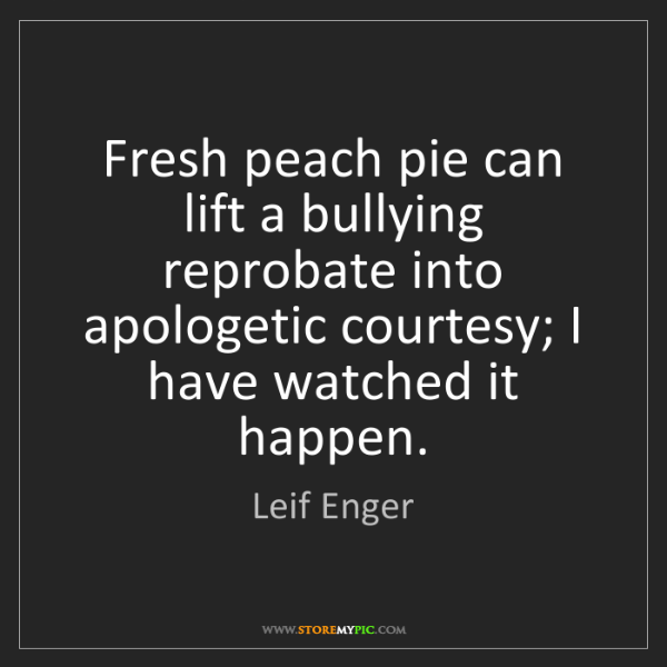 Leif Enger: Fresh peach pie can lift a bullying reprobate into apologetic...