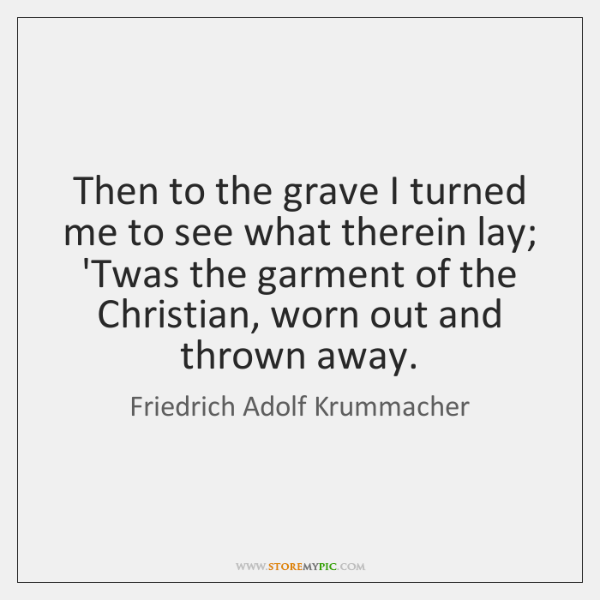 Then to the grave I turned me to see what therein lay; ...