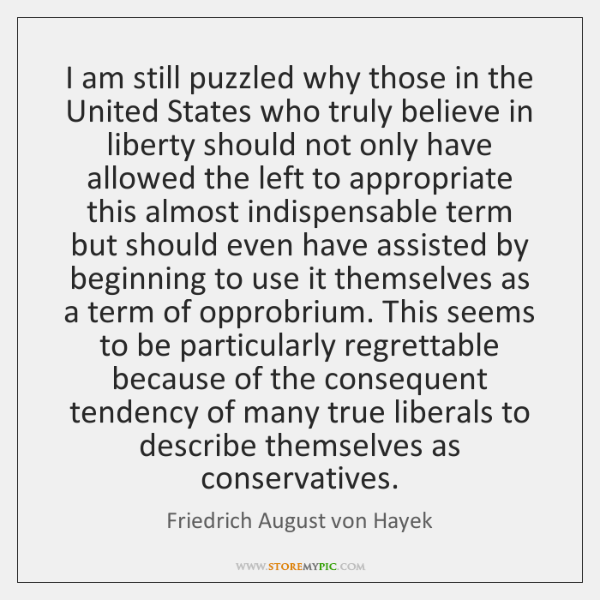 I am still puzzled why those in the United States who truly ...