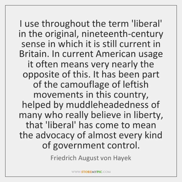I use throughout the term 'liberal' in the original, nineteenth-century sense in ...