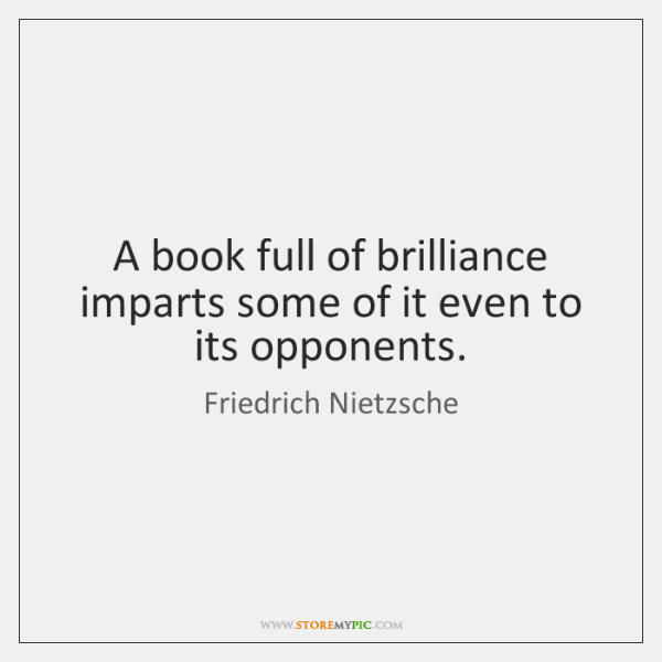A book full of brilliance imparts some of it even to its ...