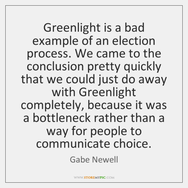 Greenlight is a bad example of an election process. We came to ...