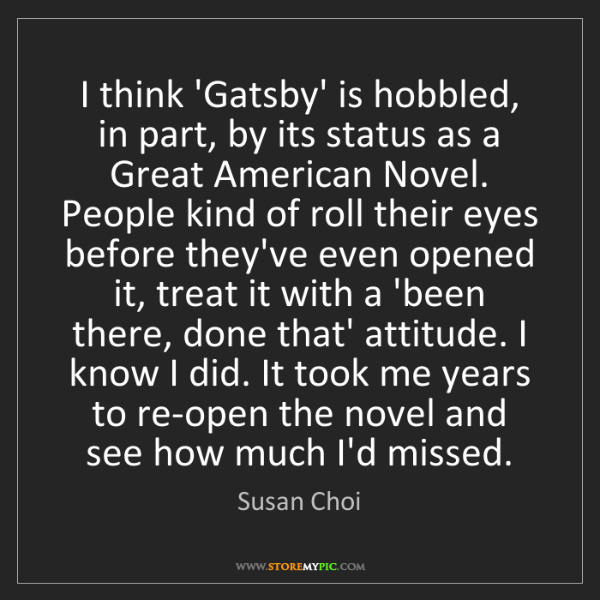 Susan Choi: I think 'Gatsby' is hobbled, in part, by its status as...