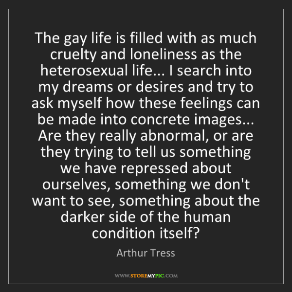 Arthur Tress: The gay life is filled with as much cruelty and loneliness...
