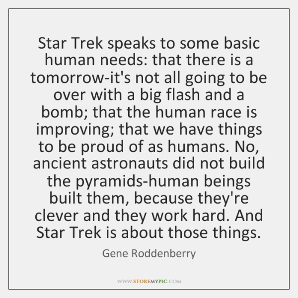 Star Trek speaks to some basic human needs: that there is a ...