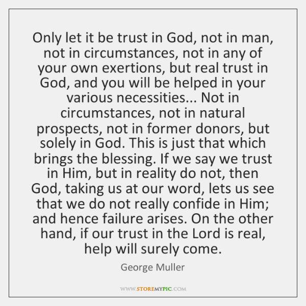 Only let it be trust in God, not in man, not in ...