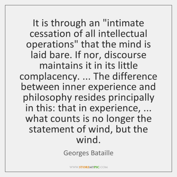 """It is through an """"intimate cessation of all intellectual operations"""" that the ..."""
