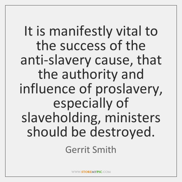 It is manifestly vital to the success of the anti-slavery cause, that ...