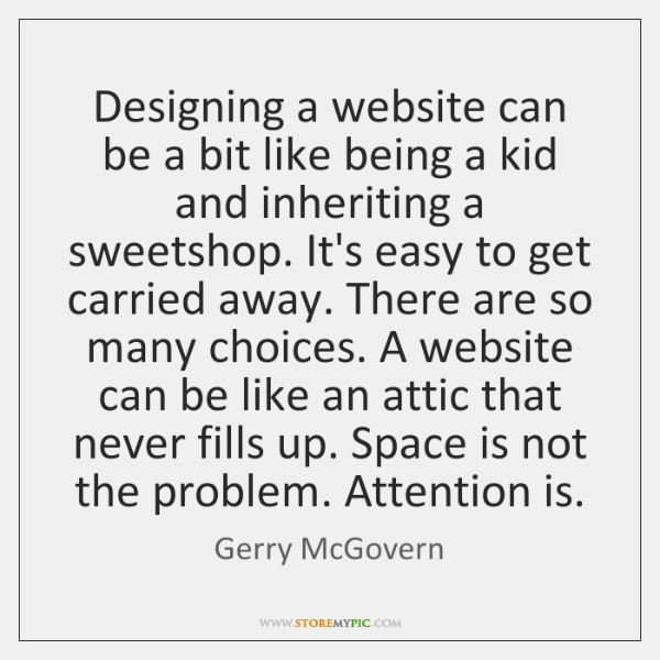 Designing a website can be a bit like being a kid and ...