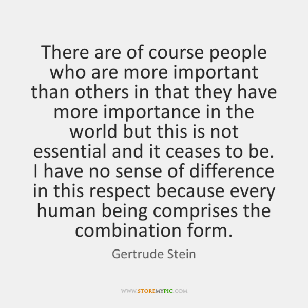 There are of course people who are more important than others in ...