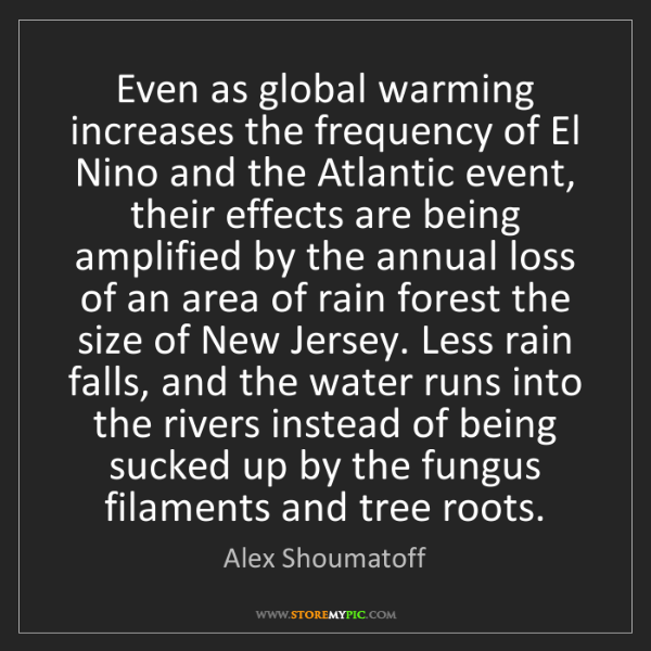 Alex Shoumatoff: Even as global warming increases the frequency of El...