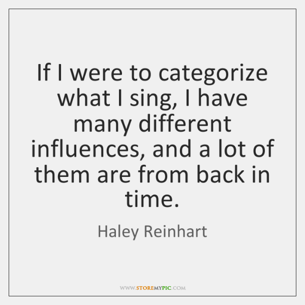 If I were to categorize what I sing, I have many different ...