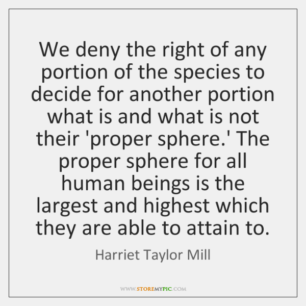 We deny the right of any portion of the species to decide ...