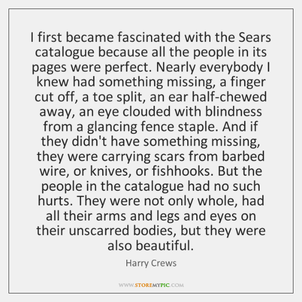 I first became fascinated with the Sears catalogue because all the people ...