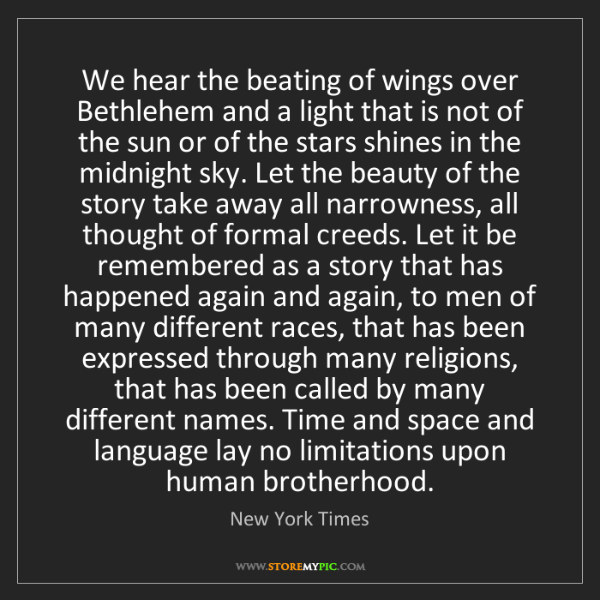 New York Times: We hear the beating of wings over Bethlehem and a light...