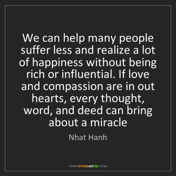 Nhat Hanh: We can help many people suffer less and realize a lot...