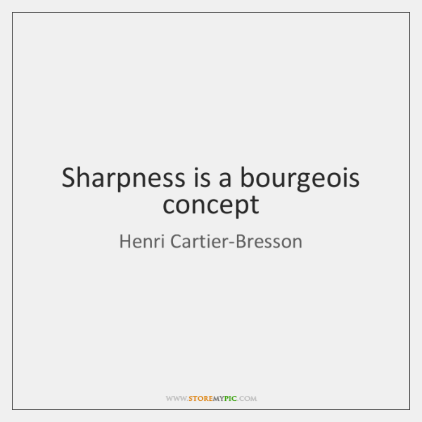 Sharpness is a bourgeois concept