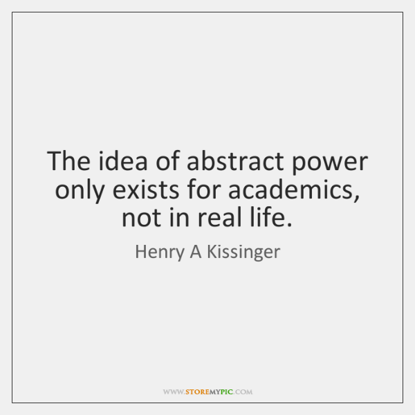 The idea of abstract power only exists for academics, not in real ...