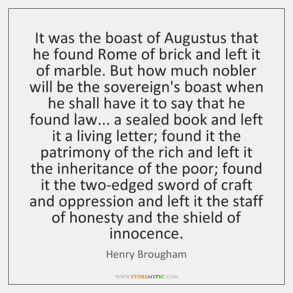 It was the boast of Augustus that he found Rome of brick ...