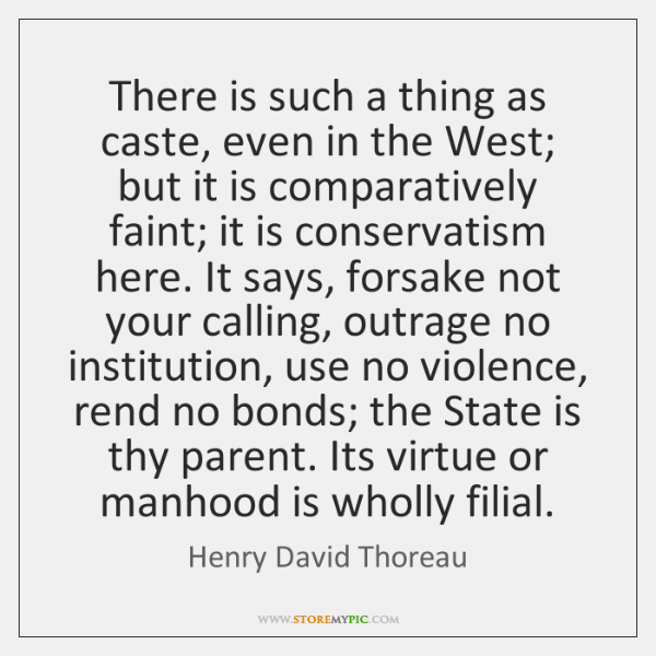 There is such a thing as caste, even in the West; but ...