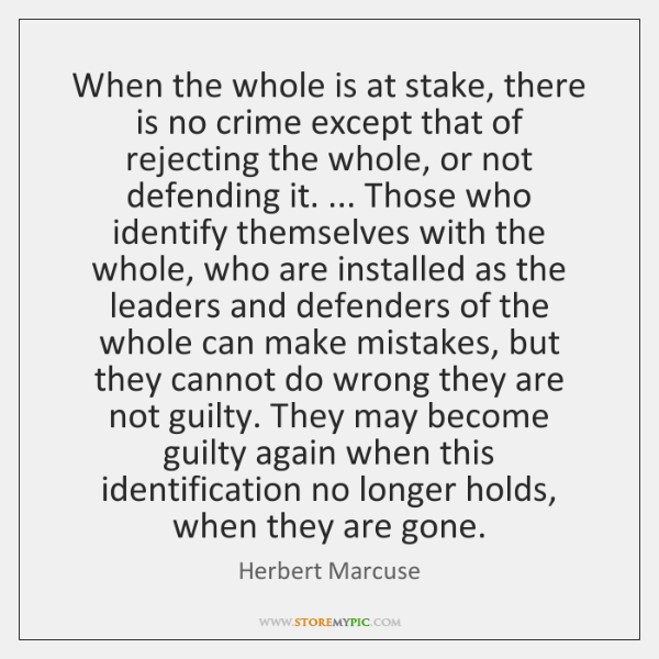 When the whole is at stake, there is no crime except that ...