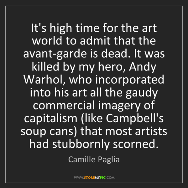Camille Paglia: It's high time for the art world to admit that the avant-garde...