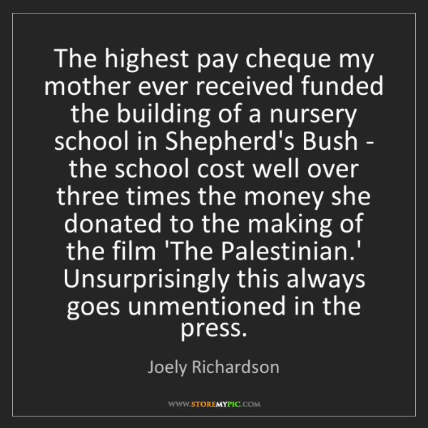 Joely Richardson: The highest pay cheque my mother ever received funded...