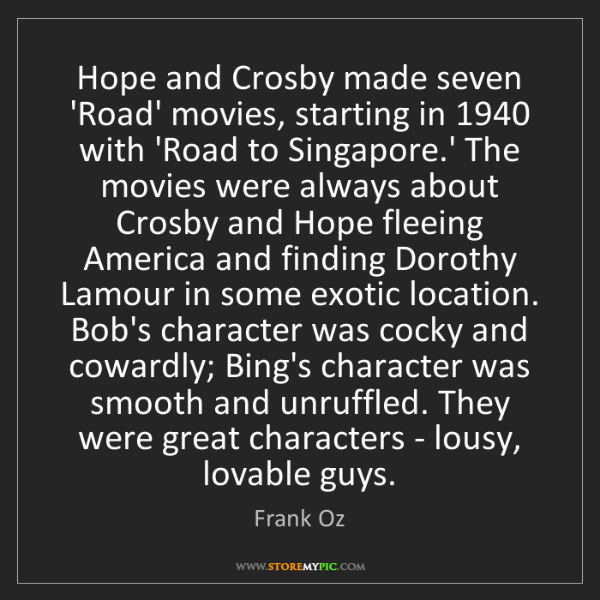 Frank Oz: Hope and Crosby made seven 'Road' movies, starting in...