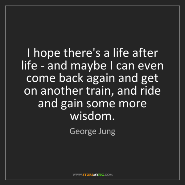 George Jung: I hope there's a life after life - and maybe I can even...