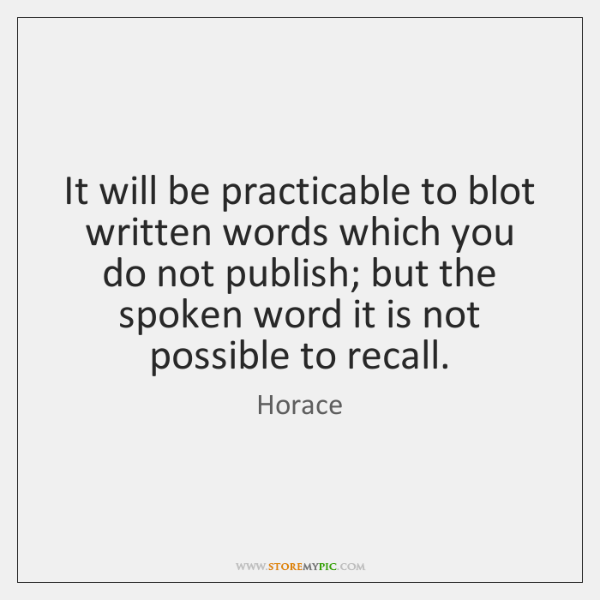 It will be practicable to blot written words which you do not ...